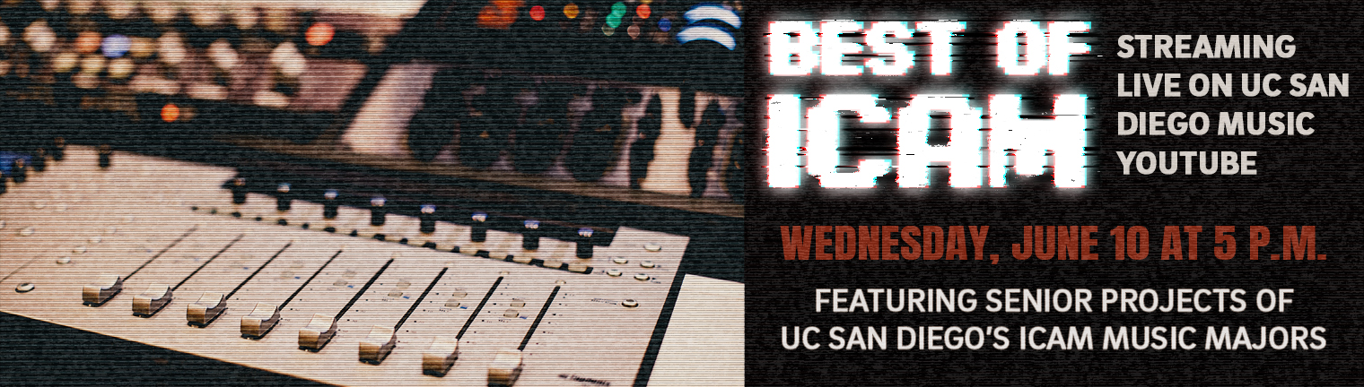 Best of ICAM event graphic, Wednesday, June 10 at 5PM, streaming live on UC San Diego Music YouTube